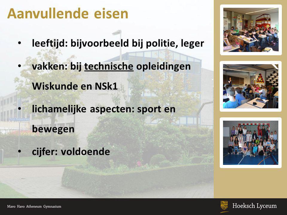 leeftijd: bijvoorbeeld bij politie, leger vakken: bij technische opleidingen Wiskunde en NSk1 lichamelijke aspecten: sport en bewegen cijfer: voldoend