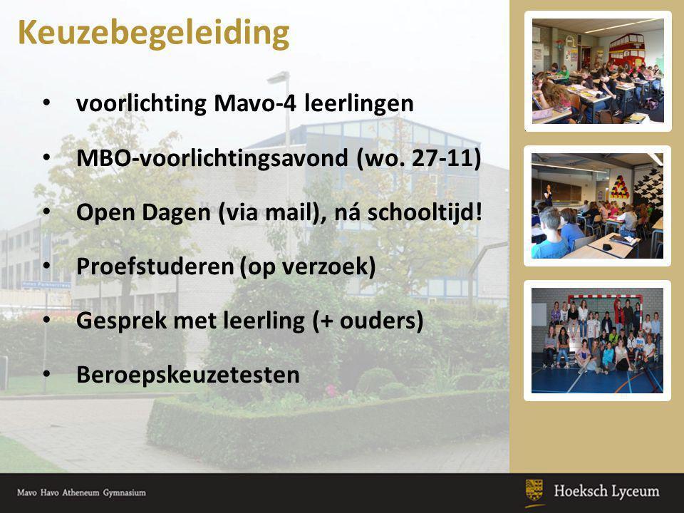 voorlichting Mavo-4 leerlingen MBO-voorlichtingsavond (wo. 27-11) Open Dagen (via mail), ná schooltijd! Proefstuderen (op verzoek) Gesprek met leerlin