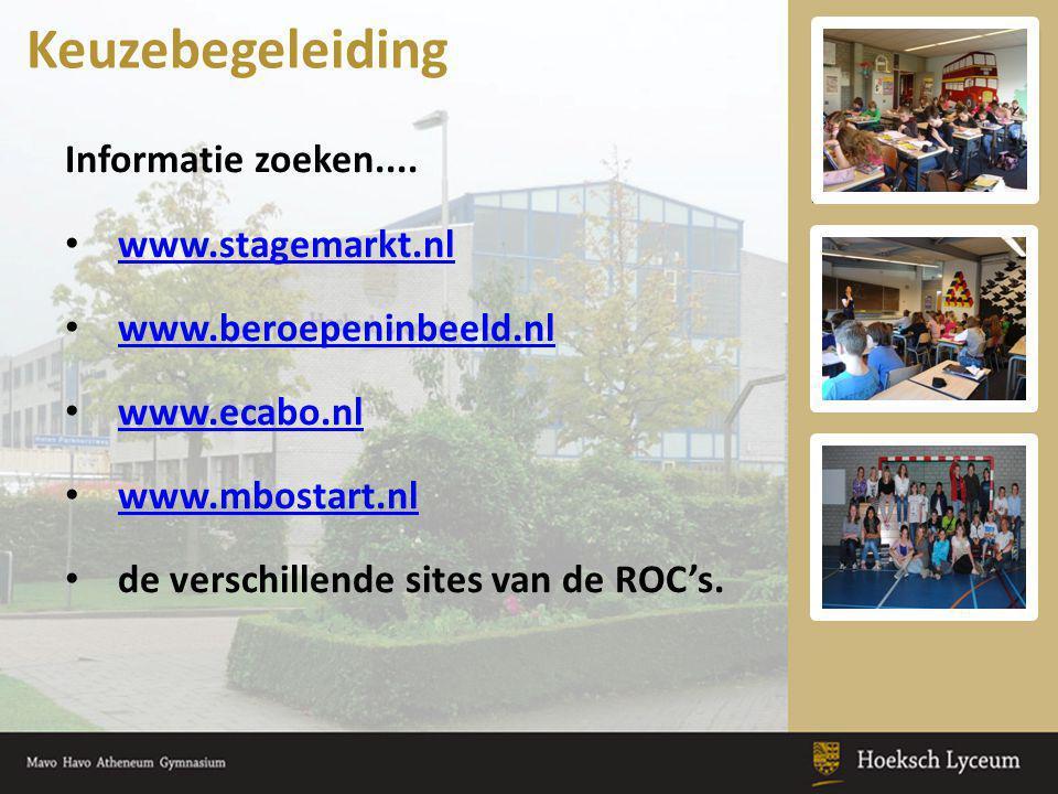 Informatie zoeken.... www.stagemarkt.nl www.beroepeninbeeld.nl www.ecabo.nl www.mbostart.nl de verschillende sites van de ROC's. Keuzebegeleiding