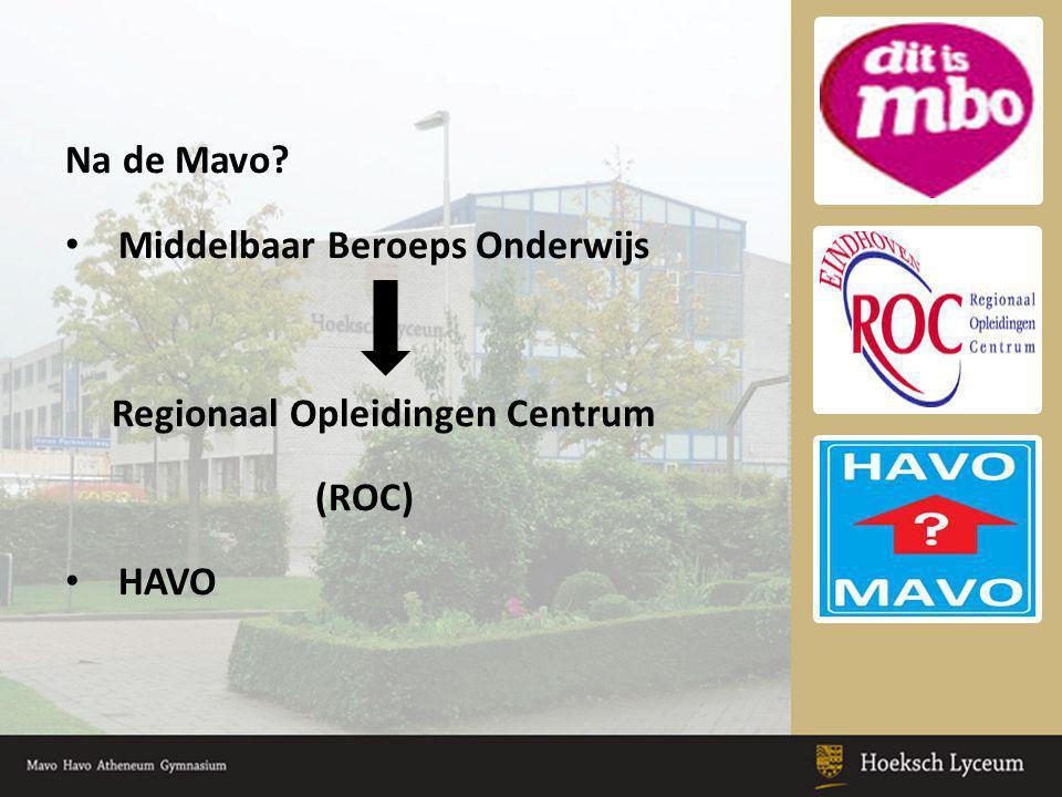 Na de Mavo Middelbaar Beroeps Onderwijs Regionaal Opleidingen Centrum (ROC) HAVO