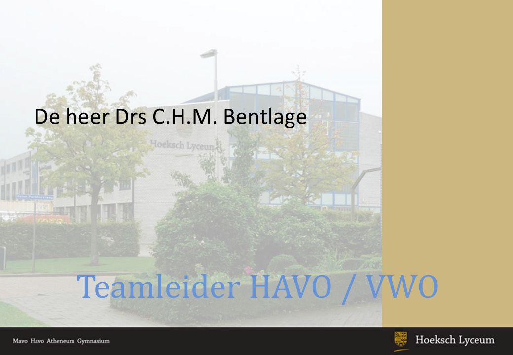 Teamleider HAVO / VWO De heer Drs C.H.M. Bentlage