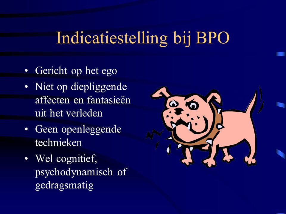 Indicatiestelling bij BPO Gericht op het ego Niet op diepliggende affecten en fantasieën uit het verleden Geen openleggende technieken Wel cognitief,