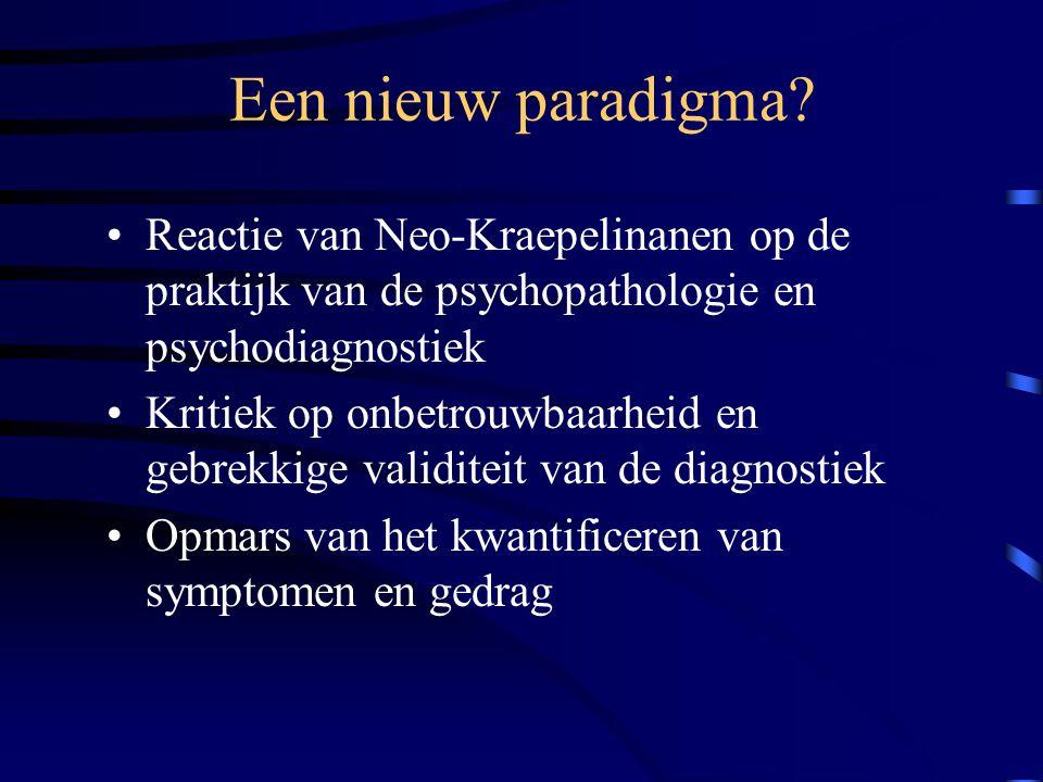 Een nieuw paradigma? Reactie van Neo-Kraepelinanen op de praktijk van de psychopathologie en psychodiagnostiek Kritiek op onbetrouwbaarheid en gebrekk