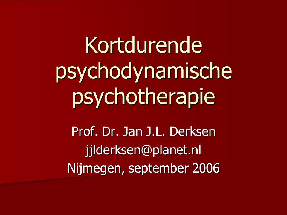 Kortdurende psychodynamische psychotherapie Prof. Dr. Jan J.L. Derksen jjlderksen@planet.nl Nijmegen, september 2006