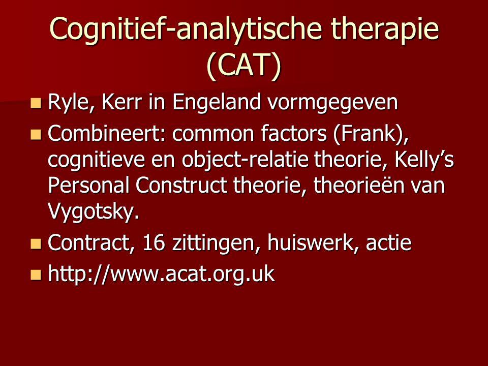 Cognitief-analytische therapie (CAT) Ryle, Kerr in Engeland vormgegeven Ryle, Kerr in Engeland vormgegeven Combineert: common factors (Frank), cogniti