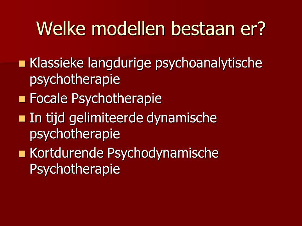 Modellen; vervolg Overdrachtsgerelateerde psychotherapie voor borderline patiënten Overdrachtsgerelateerde psychotherapie voor borderline patiënten Cognitief-analytische therapie, eclectisch Cognitief-analytische therapie, eclectisch Interpersoonlijke psychotherapie Interpersoonlijke psychotherapie Supportieve psychotherapie Supportieve psychotherapie Psychodynamisch georiënteerde groepstherapie Psychodynamisch georiënteerde groepstherapie Psychodynamische benaderingen in de kindertherapie Psychodynamische benaderingen in de kindertherapie Korte dynamische psychotherapie voor specifieke stoornissen: PTSD, middelen misbruik, etc Korte dynamische psychotherapie voor specifieke stoornissen: PTSD, middelen misbruik, etc