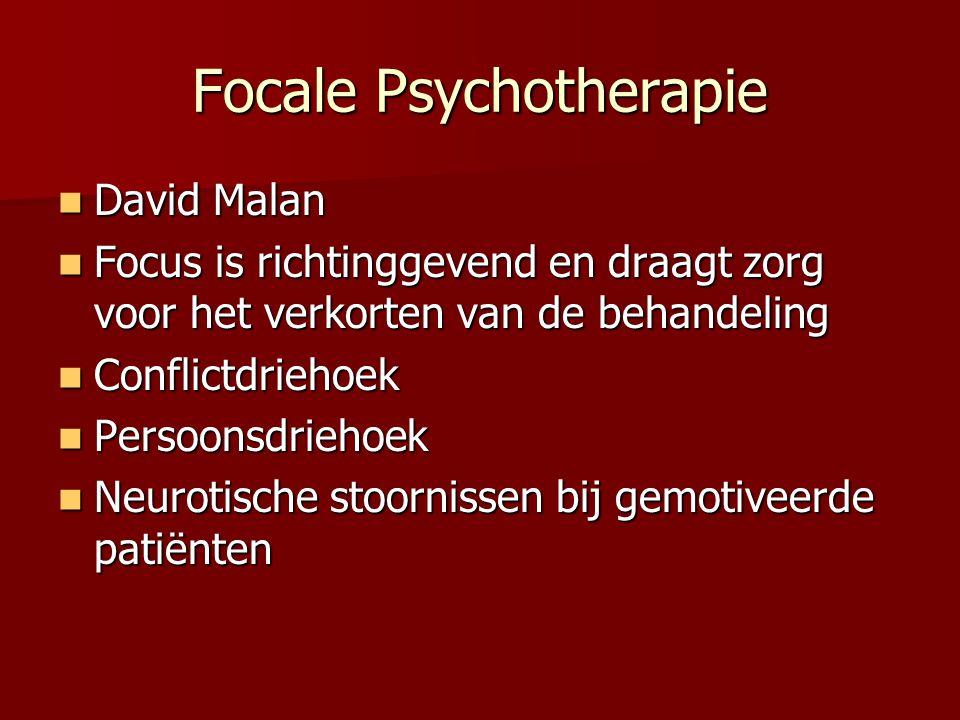 Focale Psychotherapie David Malan David Malan Focus is richtinggevend en draagt zorg voor het verkorten van de behandeling Focus is richtinggevend en