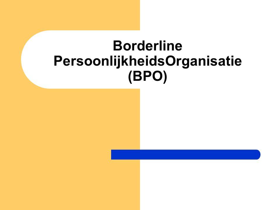Borderline PersoonlijkheidsOrganisatie (BPO)