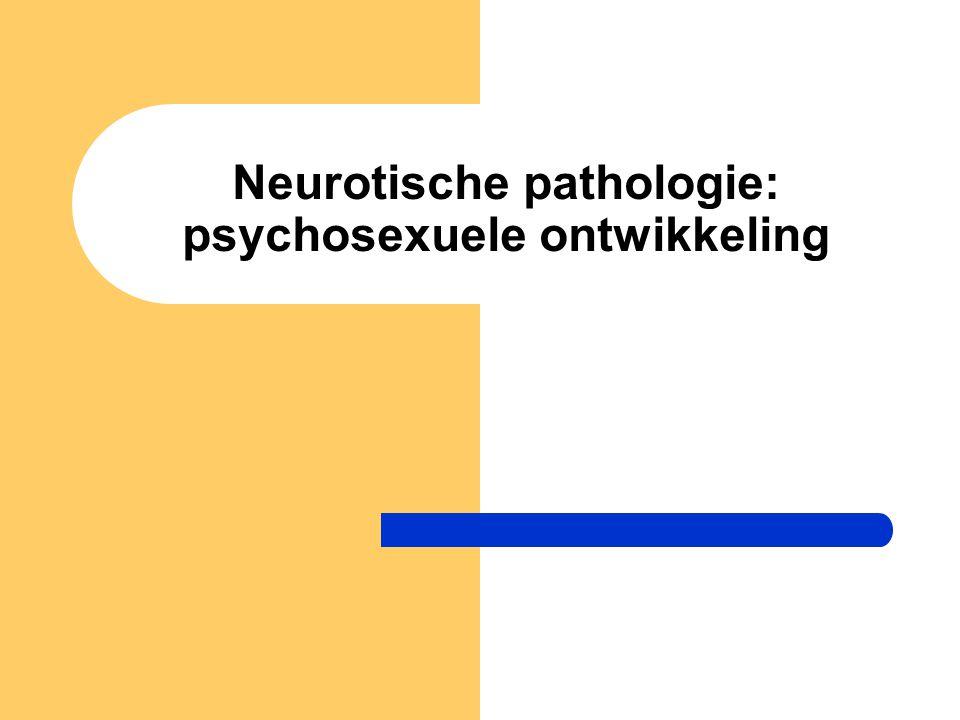 Neurotische pathologie: psychosexuele ontwikkeling