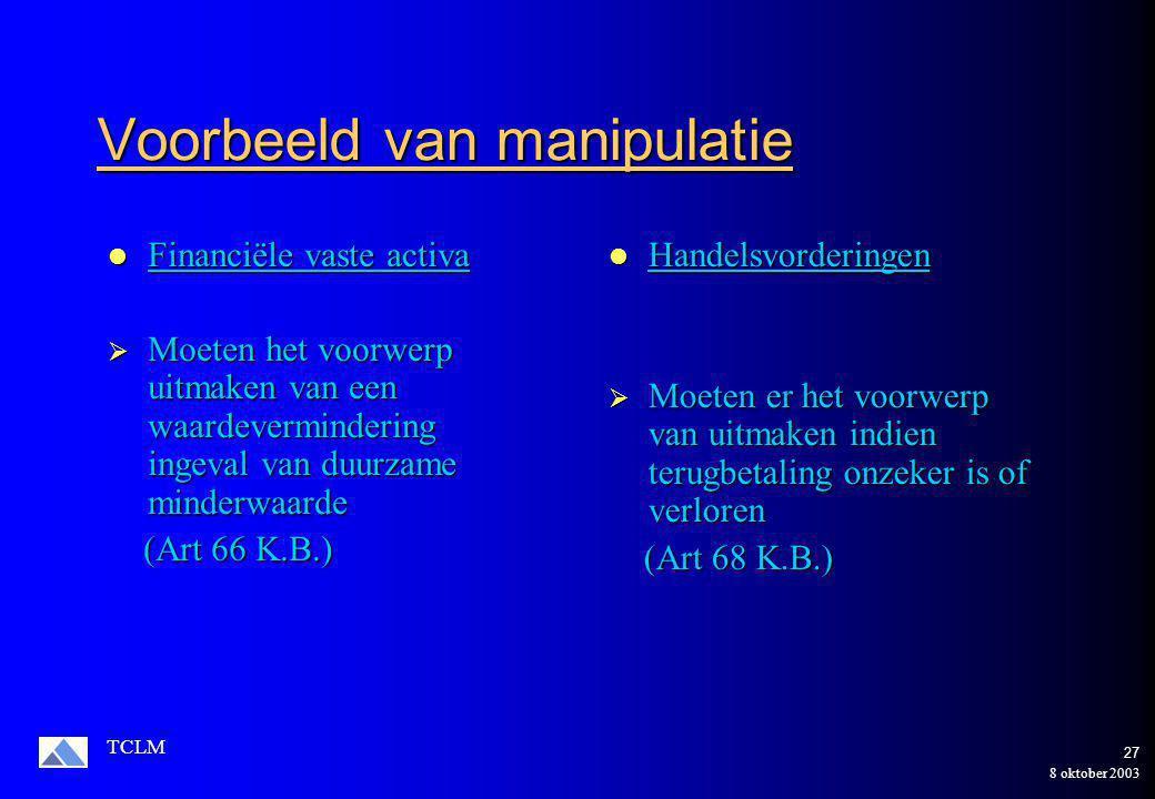 8 oktober 2003 TCLM 26 Ander voorbeeld van manipulatie Vorder.