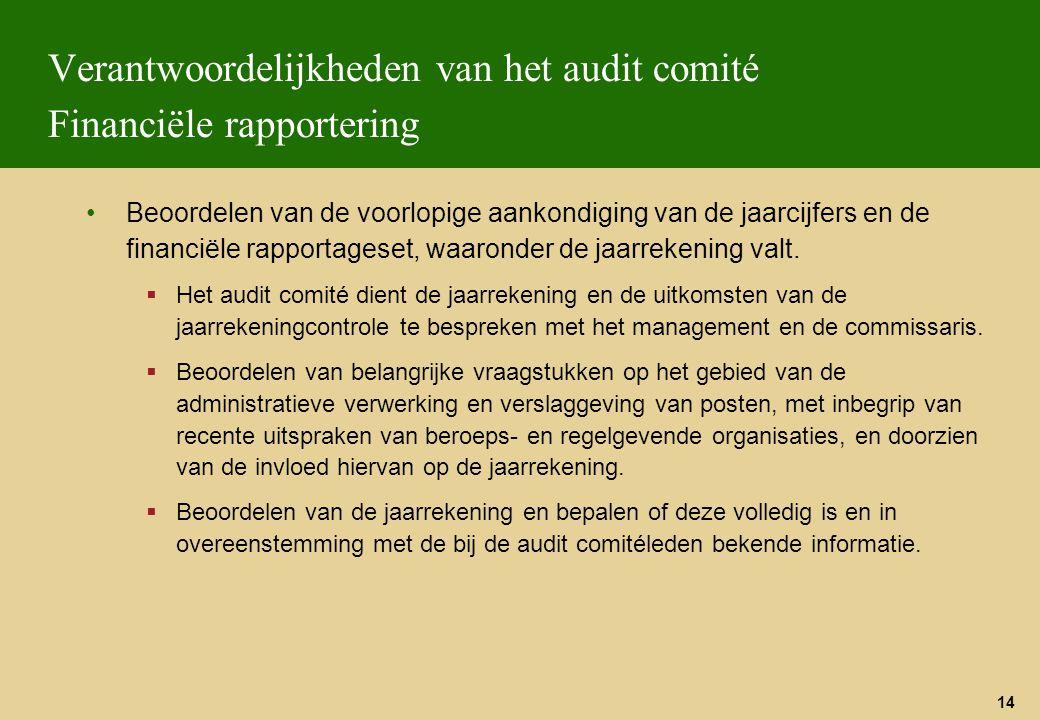 14 Verantwoordelijkheden van het audit comité Financiële rapportering Beoordelen van de voorlopige aankondiging van de jaarcijfers en de financiële ra