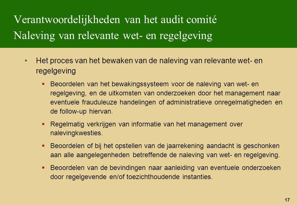 17 Verantwoordelijkheden van het audit comité Naleving van relevante wet- en regelgeving Het proces van het bewaken van de naleving van relevante wet-