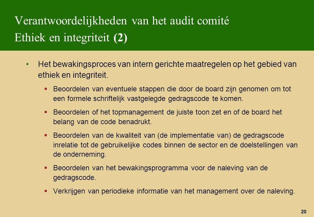 20 Verantwoordelijkheden van het audit comité Ethiek en integriteit (2) Het bewakingsproces van intern gerichte maatregelen op het gebied van ethiek e