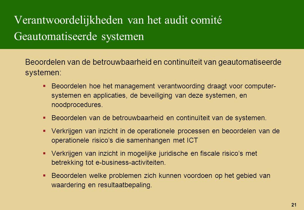 21 Verantwoordelijkheden van het audit comité Geautomatiseerde systemen Beoordelen van de betrouwbaarheid en continuïteit van geautomatiseerde systeme