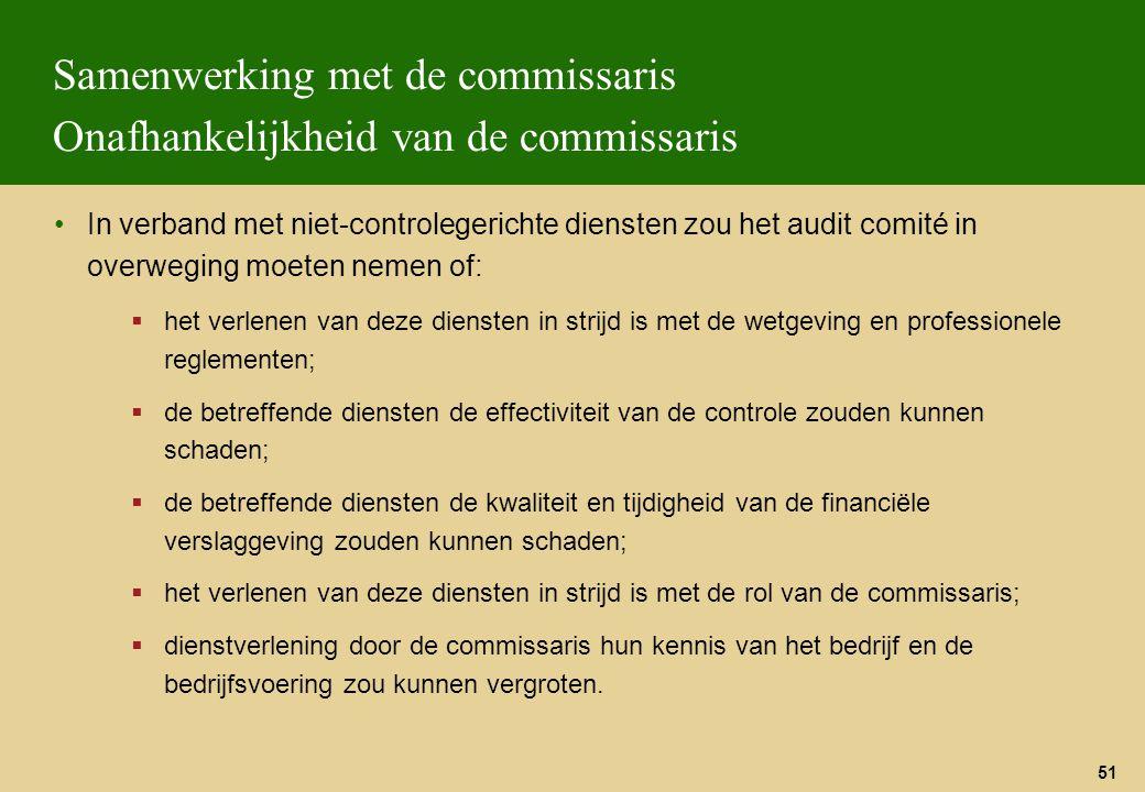 51 Samenwerking met de commissaris Onafhankelijkheid van de commissaris In verband met niet-controlegerichte diensten zou het audit comité in overwegi