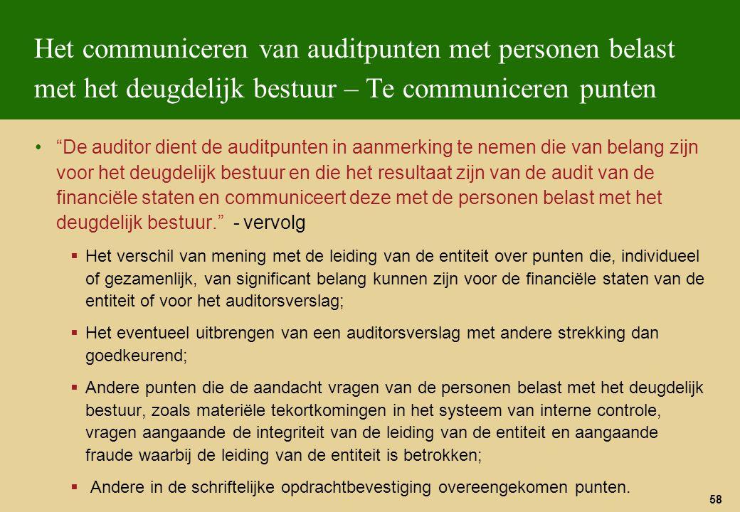 """58 Het communiceren van auditpunten met personen belast met het deugdelijk bestuur – Te communiceren punten """"De auditor dient de auditpunten in aanmer"""