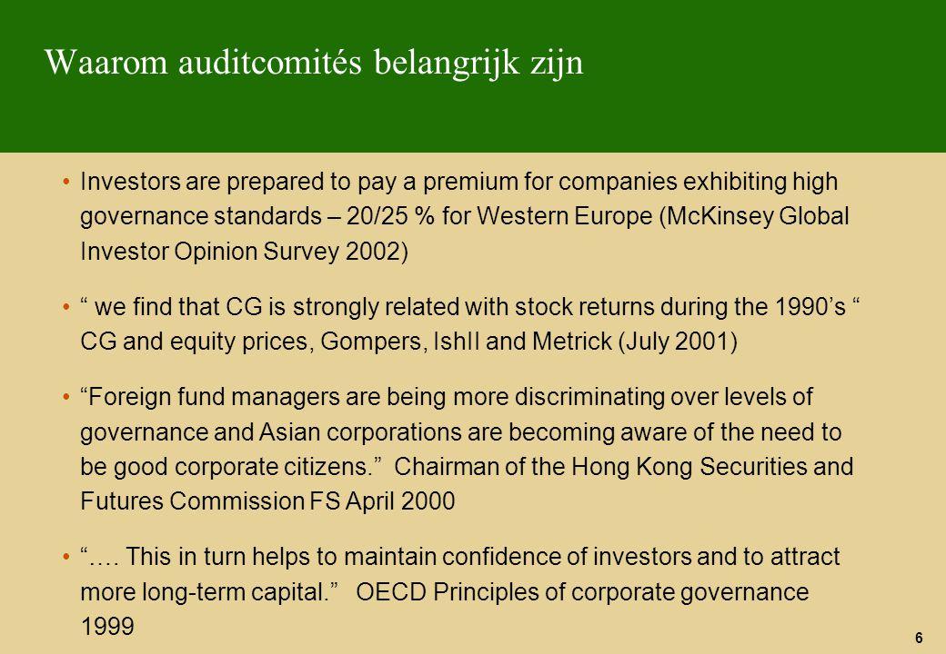 7 Waarom auditcomités belangrijk zijn Alhoewel de board als geheel verantwoordelijk is voor financiële verslaggeving, beloning en benoeming, kunnen onafhankelijke non-executive directors marktparticipanten extra zekerheid verschaffen dat hun belangen worden behartigd. (Global Corporate Governance Principles, OESO)