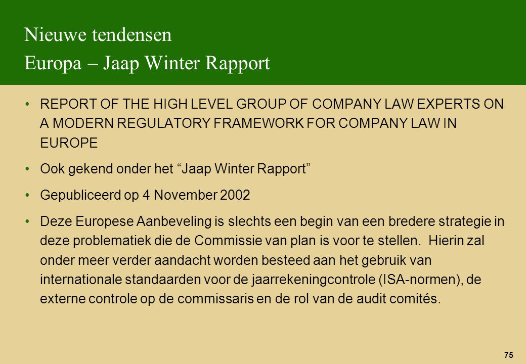 75 Nieuwe tendensen Europa – Jaap Winter Rapport REPORT OF THE HIGH LEVEL GROUP OF COMPANY LAW EXPERTS ON A MODERN REGULATORY FRAMEWORK FOR COMPANY LA