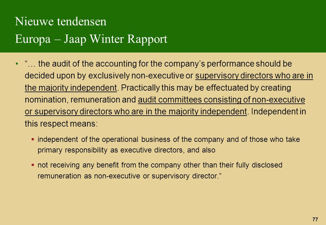 "77 Nieuwe tendensen Europa – Jaap Winter Rapport ""… the audit of the accounting for the company's performance should be decided upon by exclusively no"