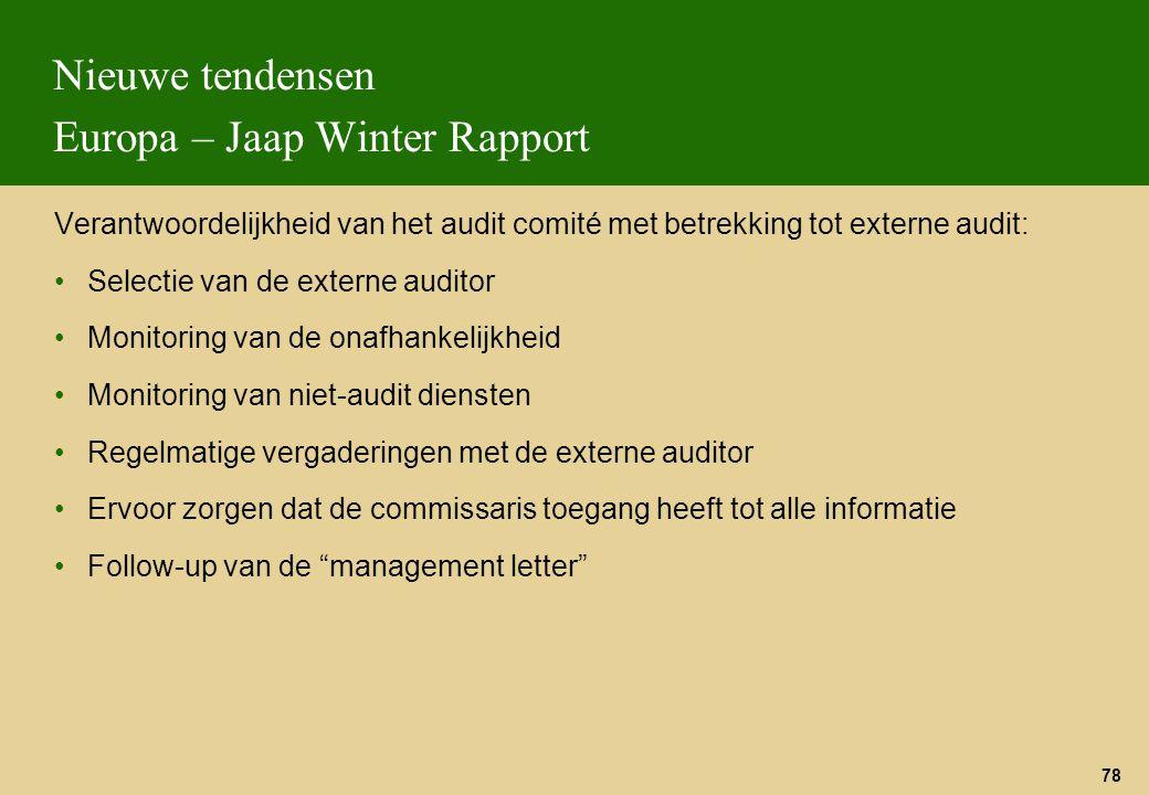 78 Nieuwe tendensen Europa – Jaap Winter Rapport Verantwoordelijkheid van het audit comité met betrekking tot externe audit: Selectie van de externe a