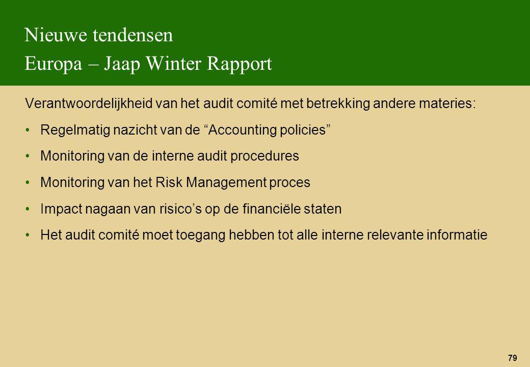 """79 Nieuwe tendensen Europa – Jaap Winter Rapport Verantwoordelijkheid van het audit comité met betrekking andere materies: Regelmatig nazicht van de """""""