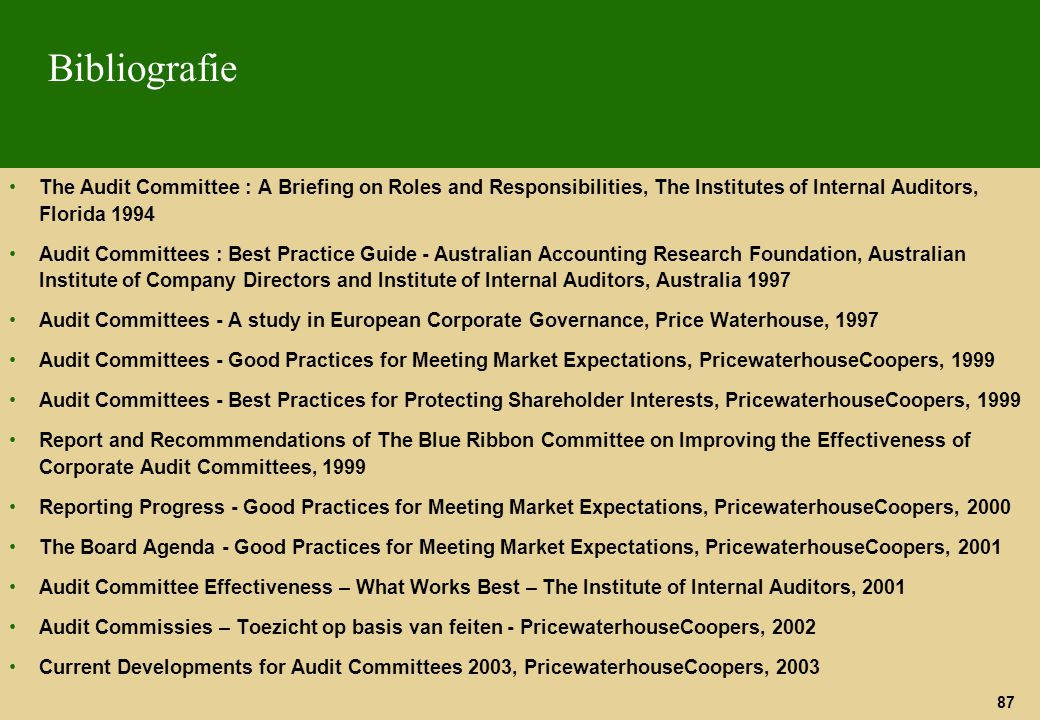87 Bibliografie The Audit Committee : A Briefing on Roles and Responsibilities, The Institutes of Internal Auditors, Florida 1994 Audit Committees : B