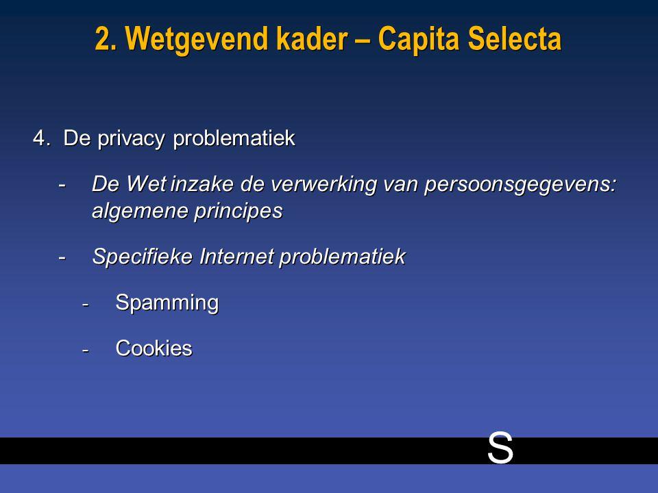 S 8 2. Wetgevend kader – Capita Selecta 4.