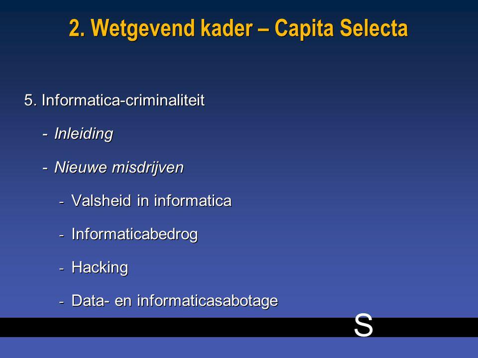 S 9 2. Wetgevend kader – Capita Selecta 5.