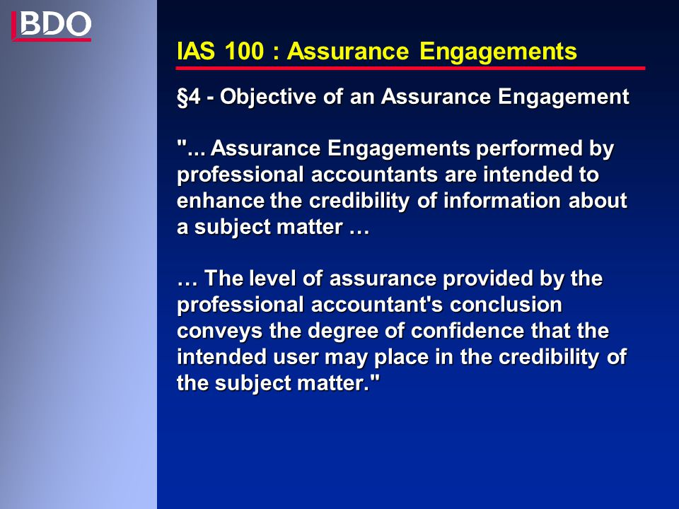 IAS 100 : Assurance Engagements §4 - Objective of an Assurance Engagement ...