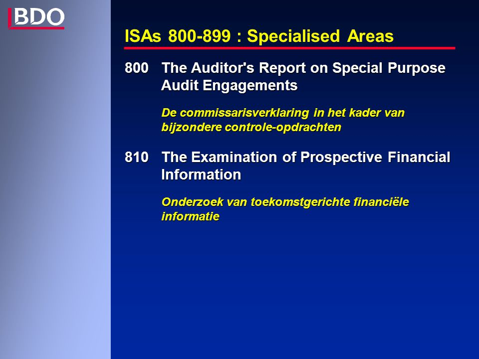 ISAs 800-899 : Specialised Areas 800 The Auditor's Report on Special Purpose Audit Engagements De commissarisverklaring in het kader van bijzondere co