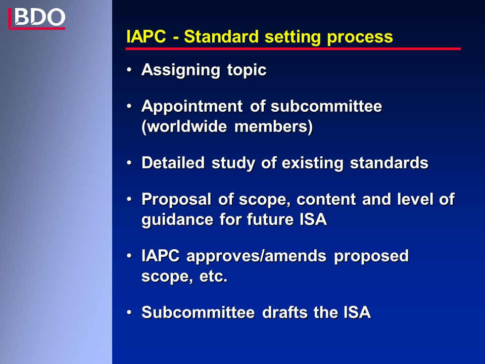 IAPC - Standard setting process Assigning topicAssigning topic Appointment of subcommittee (worldwide members)Appointment of subcommittee (worldwide m