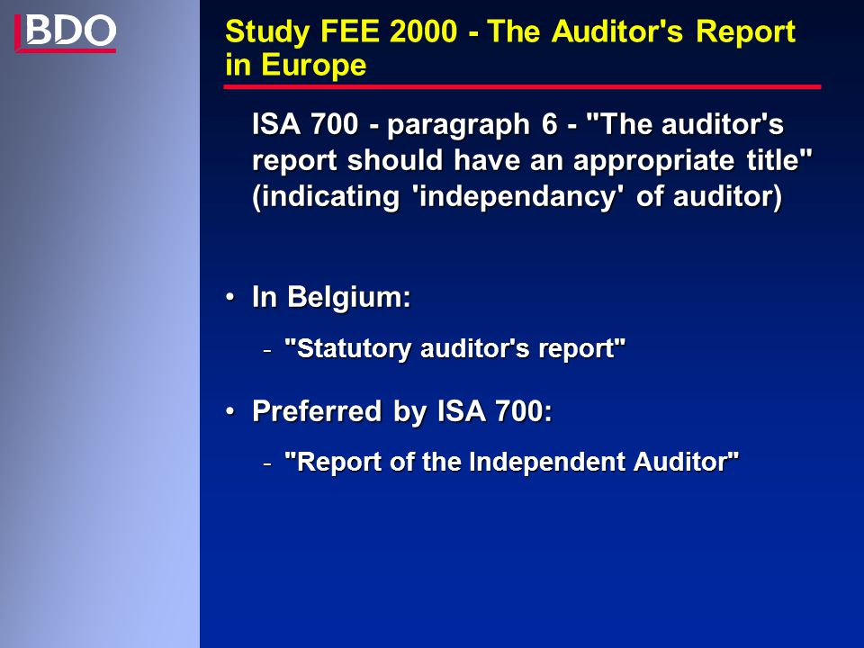 Study FEE 2000 - The Auditor's Report in Europe ISA 700 - paragraph 6 -