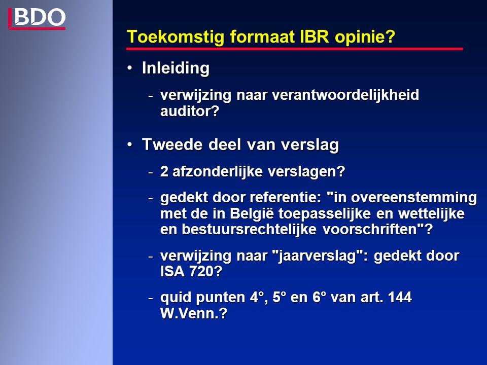 Toekomstig formaat IBR opinie. InleidingInleiding -verwijzing naar verantwoordelijkheid auditor.