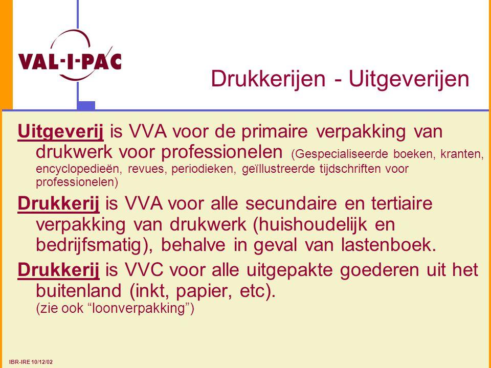 Drukkerijen - Uitgeverijen Uitgeverij is VVA voor de primaire verpakking van drukwerk voor professionelen (Gespecialiseerde boeken, kranten, encyclope