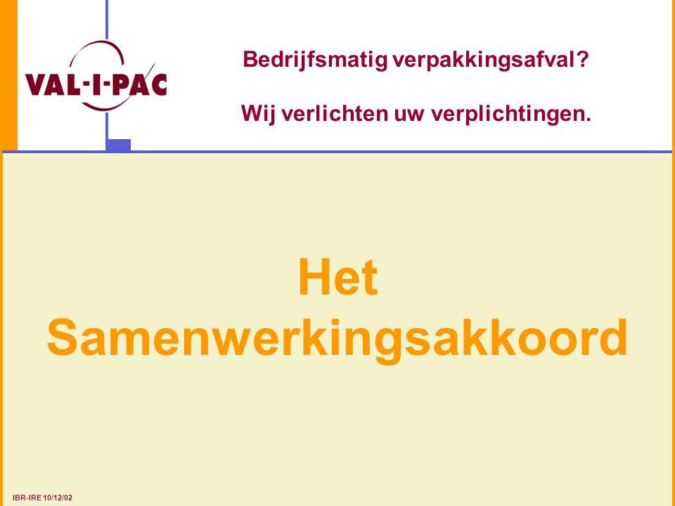 Bedrijfsmatig verpakkingsafval? Wij verlichten uw verplichtingen. Het Samenwerkingsakkoord IBR-IRE 10/12/02