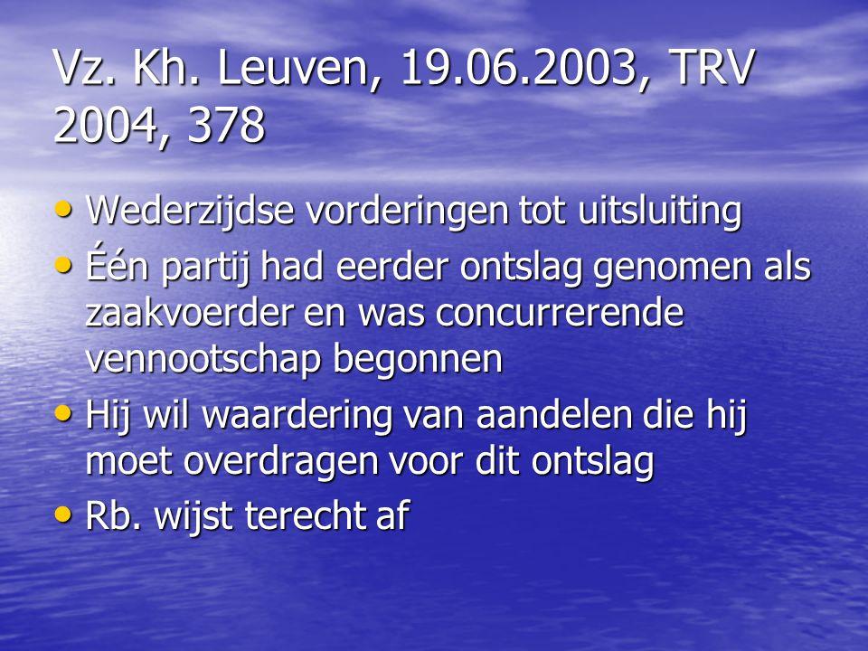 Vz. Kh. Leuven, 19.06.2003, TRV 2004, 378 Wederzijdse vorderingen tot uitsluiting Wederzijdse vorderingen tot uitsluiting Één partij had eerder ontsla