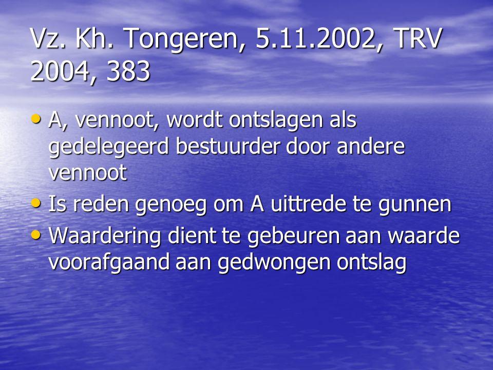 Vz. Kh. Tongeren, 5.11.2002, TRV 2004, 383 A, vennoot, wordt ontslagen als gedelegeerd bestuurder door andere vennoot A, vennoot, wordt ontslagen als