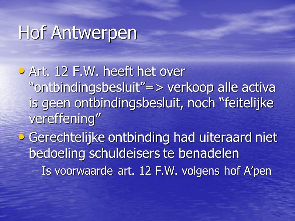 """Hof Antwerpen Art. 12 F.W. heeft het over """"ontbindingsbesluit""""=> verkoop alle activa is geen ontbindingsbesluit, noch """"feitelijke vereffening"""" Art. 12"""