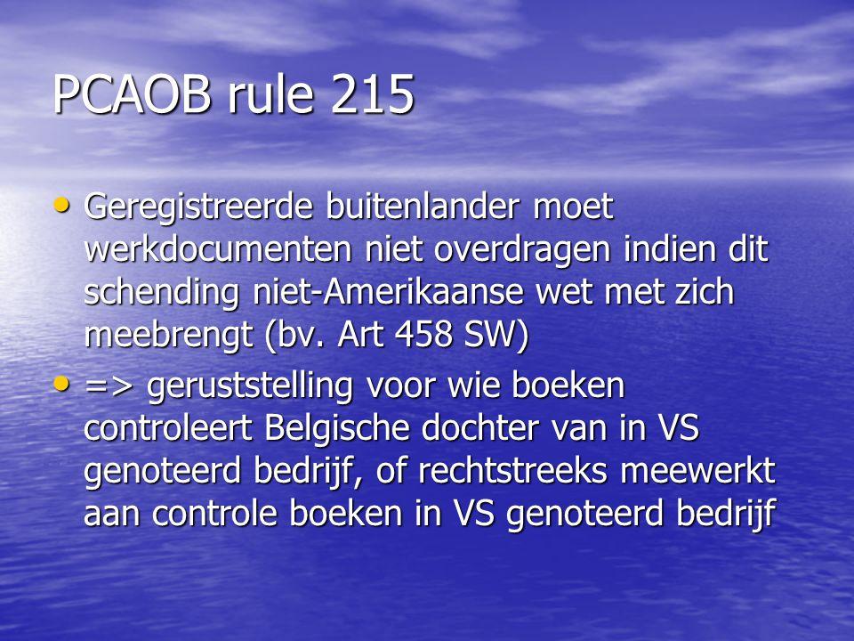 PCAOB rule 215 Geregistreerde buitenlander moet werkdocumenten niet overdragen indien dit schending niet-Amerikaanse wet met zich meebrengt (bv. Art 4