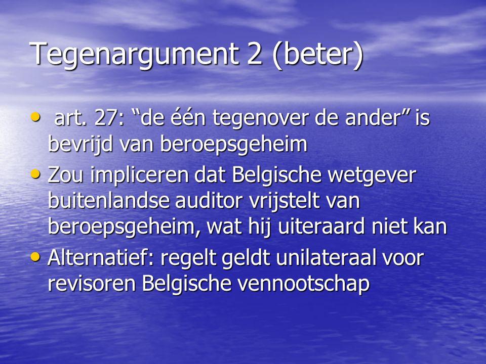 """Tegenargument 2 (beter) art. 27: """"de één tegenover de ander"""" is bevrijd van beroepsgeheim art. 27: """"de één tegenover de ander"""" is bevrijd van beroepsg"""