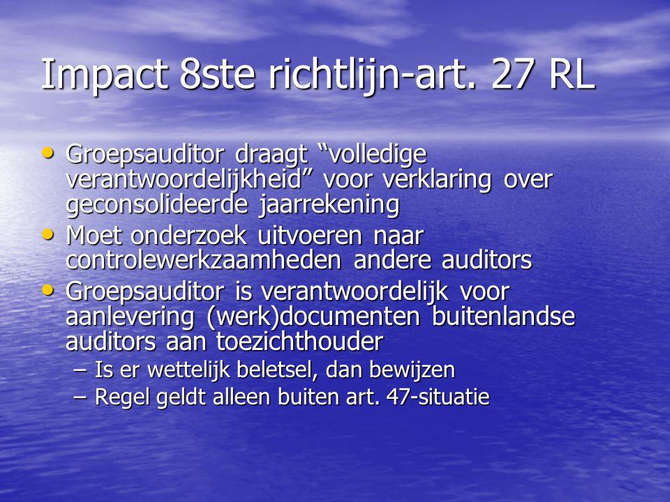"""Impact 8ste richtlijn-art. 27 RL Groepsauditor draagt """"volledige verantwoordelijkheid"""" voor verklaring over geconsolideerde jaarrekening Groepsauditor"""