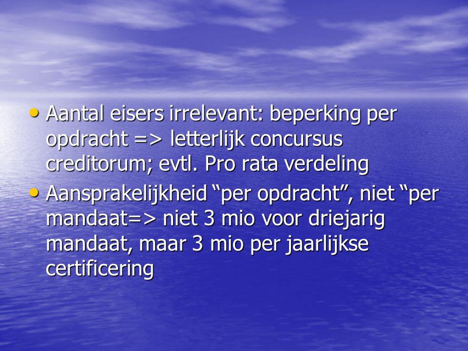 Aantal eisers irrelevant: beperking per opdracht => letterlijk concursus creditorum; evtl. Pro rata verdeling Aantal eisers irrelevant: beperking per