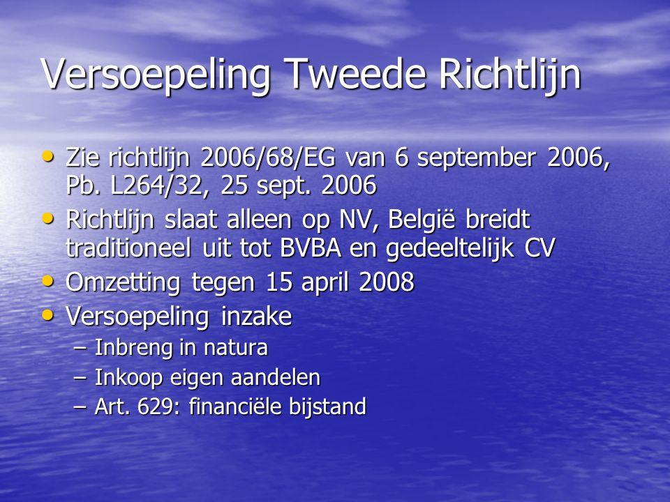 Versoepeling Tweede Richtlijn Zie richtlijn 2006/68/EG van 6 september 2006, Pb. L264/32, 25 sept. 2006 Zie richtlijn 2006/68/EG van 6 september 2006,