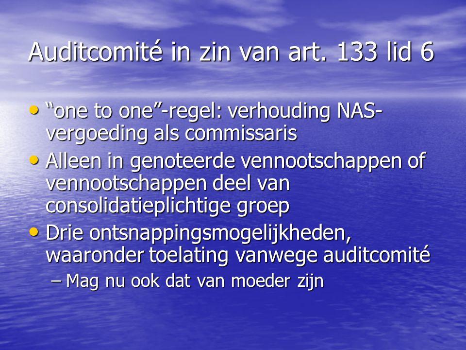 """Auditcomité in zin van art. 133 lid 6 """"one to one""""-regel: verhouding NAS- vergoeding als commissaris """"one to one""""-regel: verhouding NAS- vergoeding al"""
