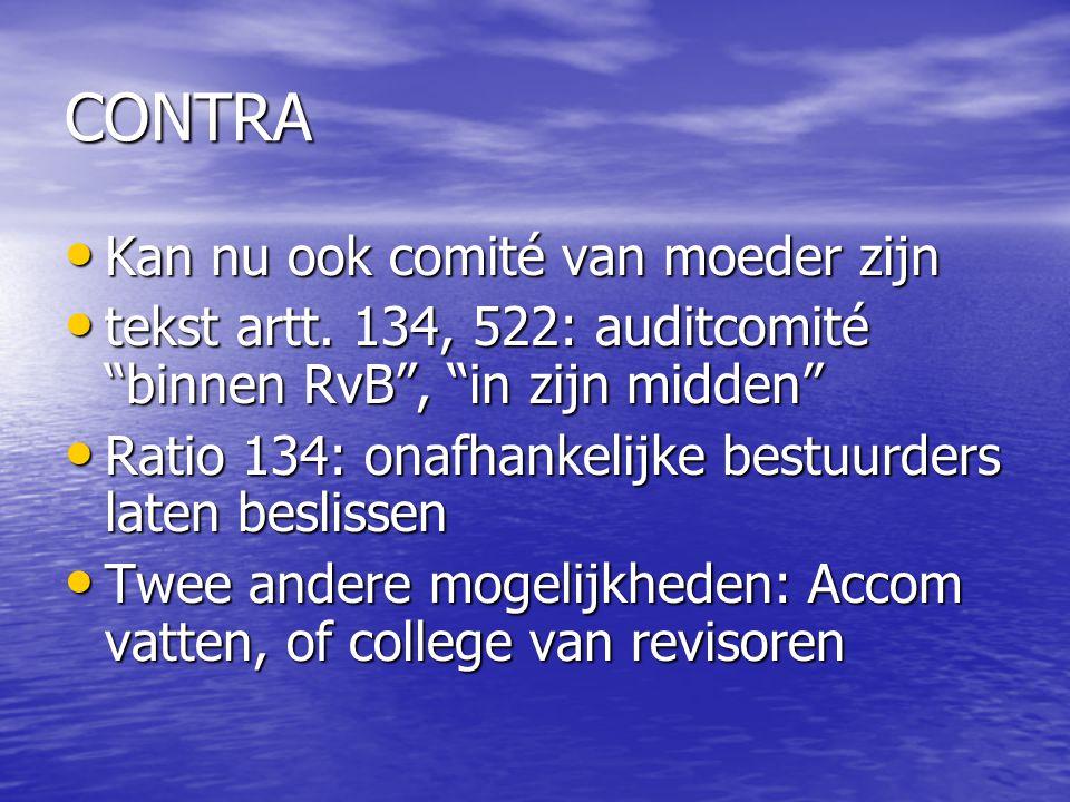 """CONTRA Kan nu ook comité van moeder zijn Kan nu ook comité van moeder zijn tekst artt. 134, 522: auditcomité """"binnen RvB"""", """"in zijn midden"""" tekst artt"""
