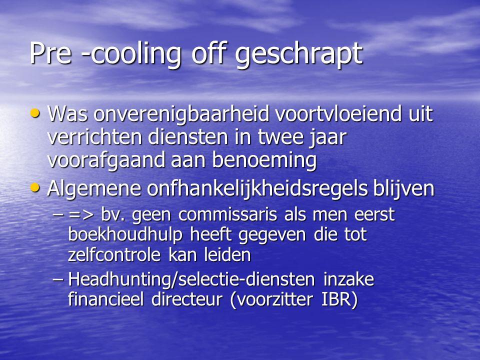 Pre -cooling off geschrapt Was onverenigbaarheid voortvloeiend uit verrichten diensten in twee jaar voorafgaand aan benoeming Was onverenigbaarheid vo