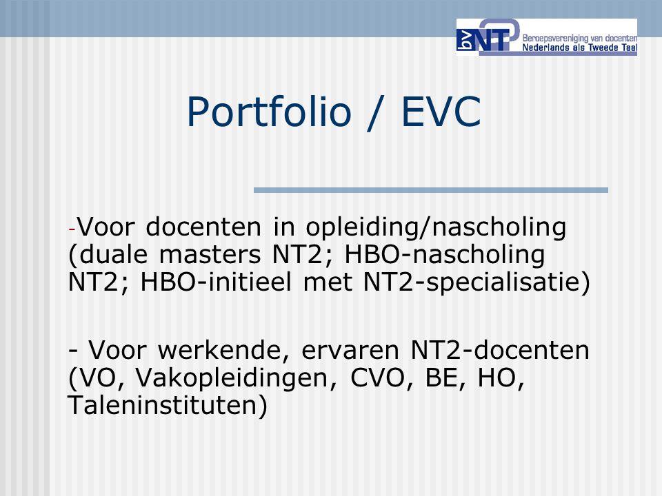 Portfolio / EVC - Voor docenten in opleiding/nascholing (duale masters NT2; HBO-nascholing NT2; HBO-initieel met NT2-specialisatie) - Voor werkende, e