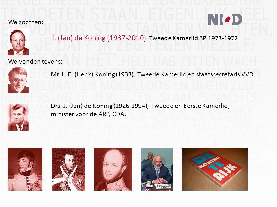 J. (Jan) de Koning (1937-2010), Tweede Kamerlid BP 1973-1977 We zochten: We vonden tevens: Mr.