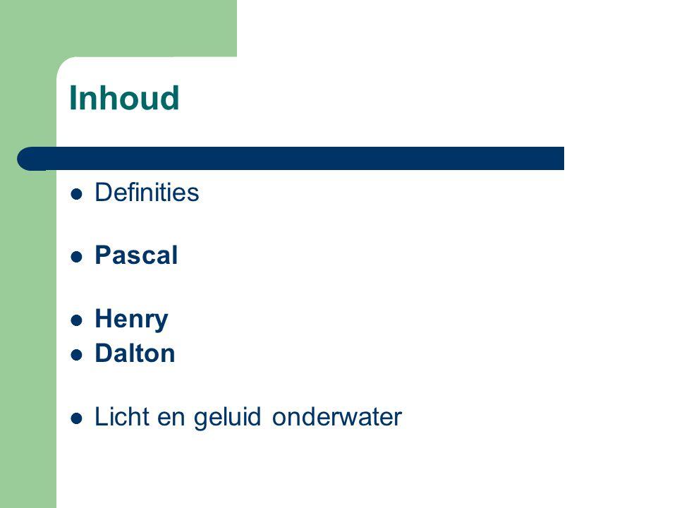 Inhoud Definities Pascal Henry Dalton Licht en geluid onderwater