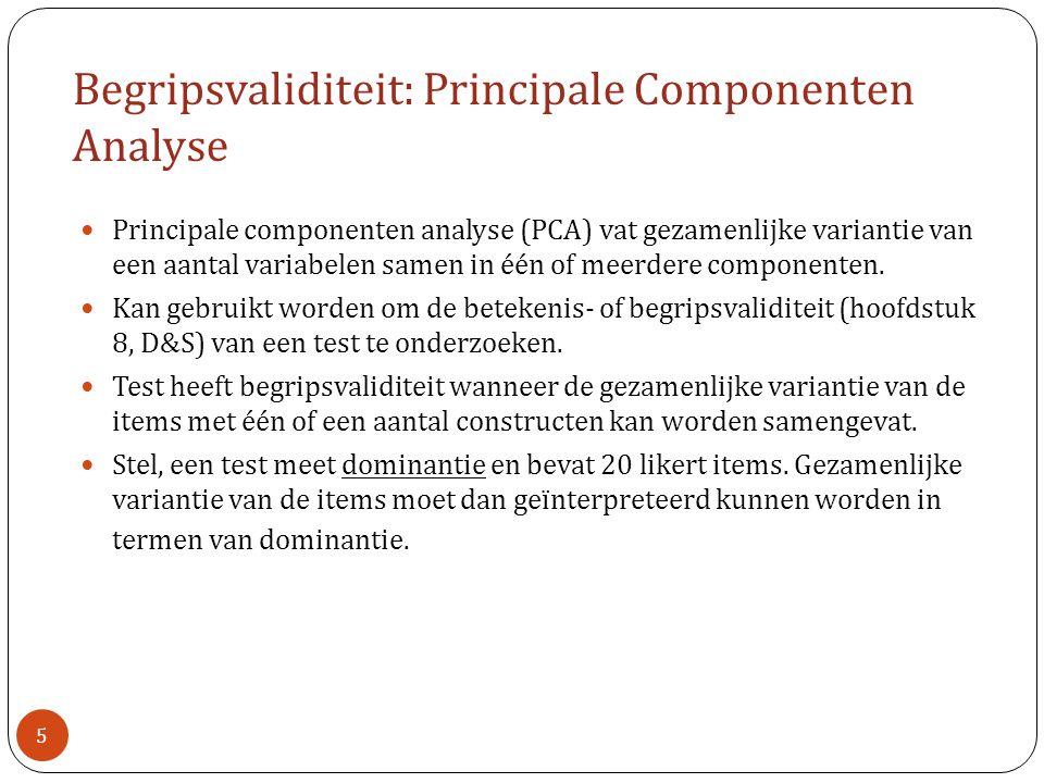 Principale componenten analyse (PCA) vat gezamenlijke variantie van een aantal variabelen samen in één of meerdere componenten. Kan gebruikt worden om